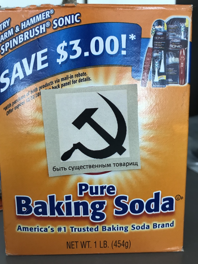 Arm & Hammer & Sickle.  I didn't notice for over a month.